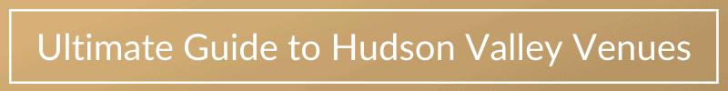 Hudson Valley Wedding Venue Guide